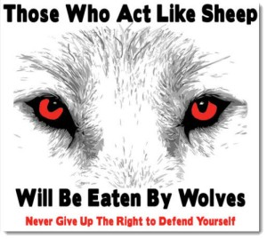 gun-control-act-like-sheep-eaten-by-wolves-never-give-up-right-to-defend-yourself